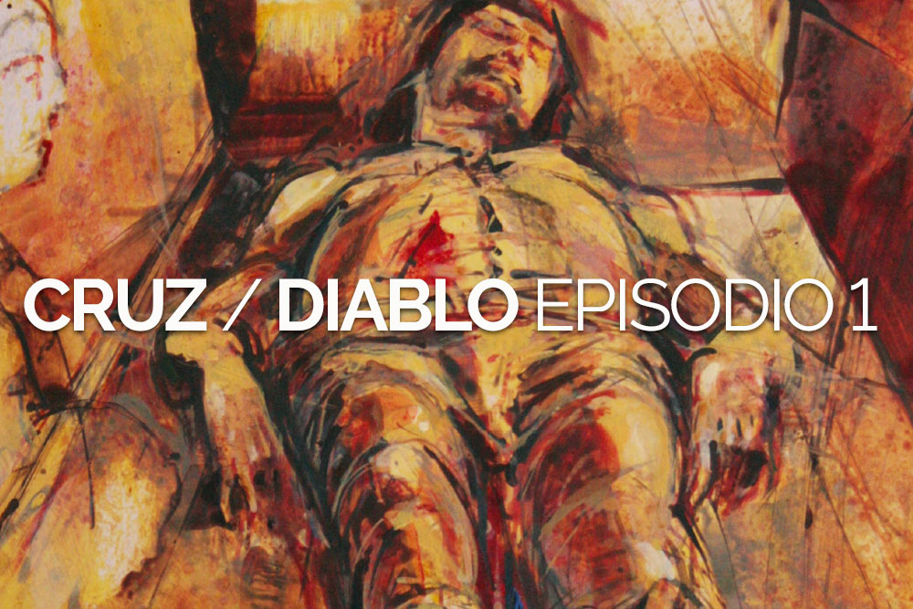 «Cruz / Diablo» — Episodio 1