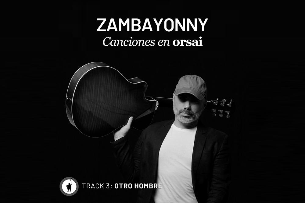 Track 3: «Otro hombre»