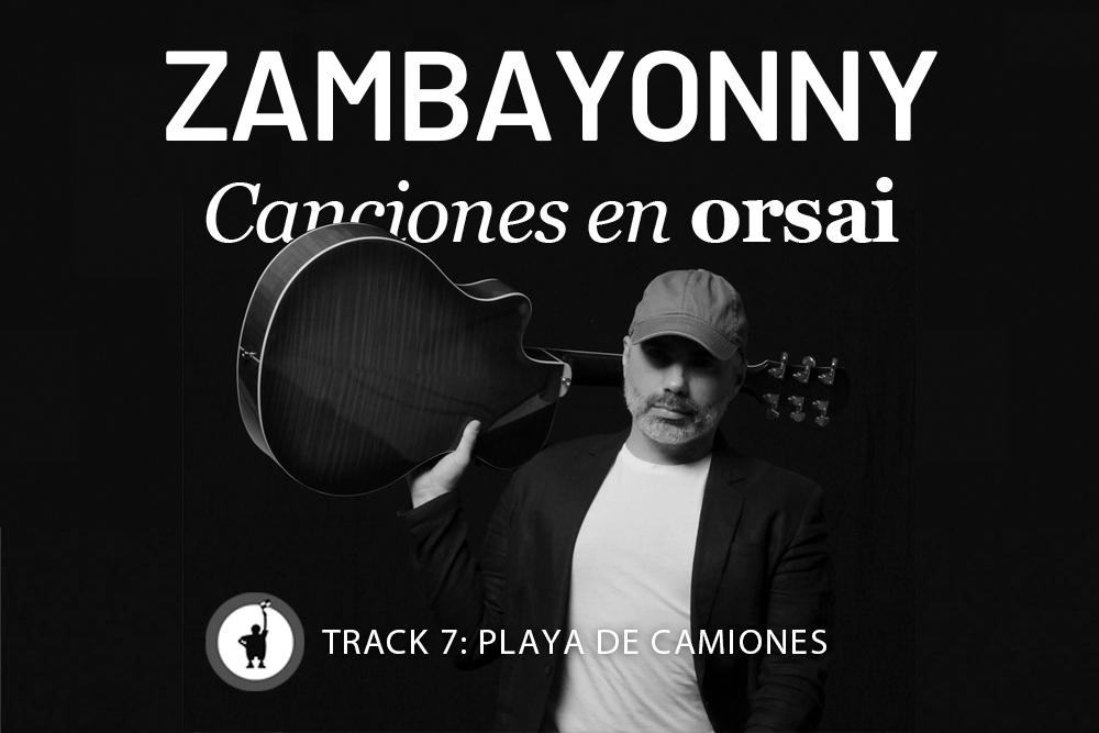 Track 7: «Playa de camiones»