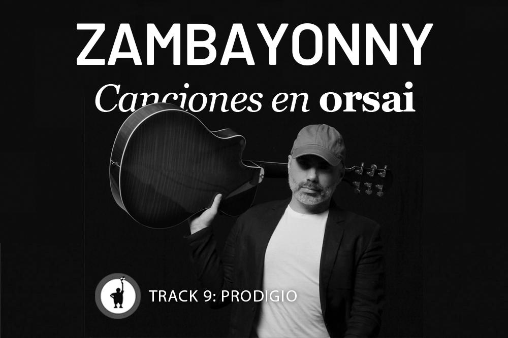 Track 9: «Prodigio»